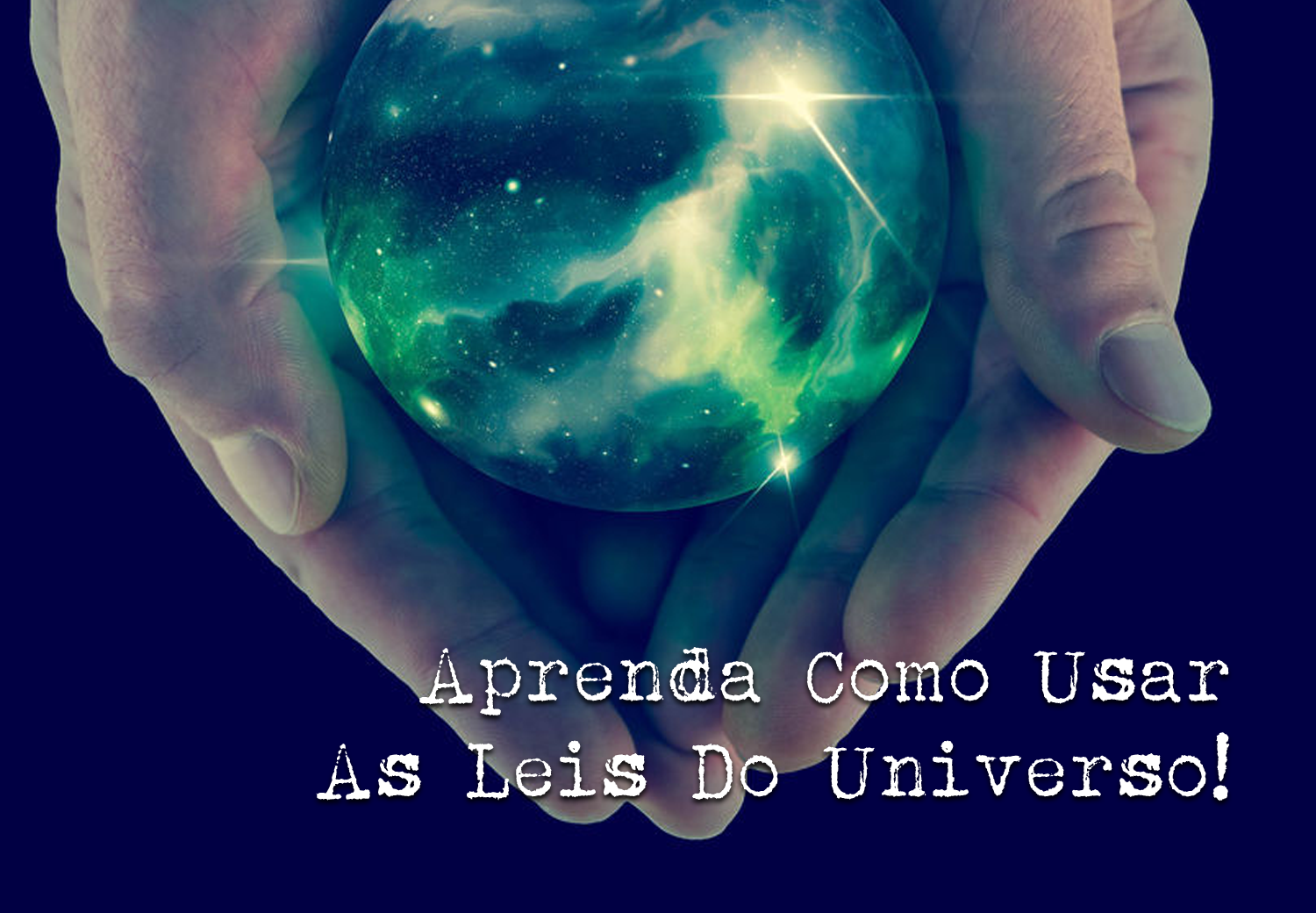 Aprenda Como Usar As Leis do Universo, E-book As Leis do Universo, Marcos Trombetta